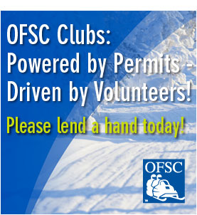 OFSC Clubs: Powered by Permits - Driven by Volunteers! Please lend a hand today!